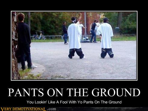 Pants on the ground
