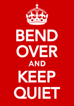Bend-over-and-keep-quiet