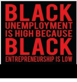 Black Unemployment Black Entrepreneurship